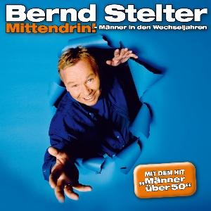 Bernd Stelter - Mittendrin - Männer in den Wechseljahren