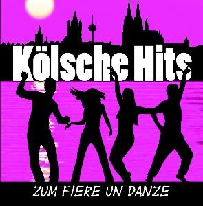 diverse Interpreten - Kölsche Hits - Zum Fiere un Danze