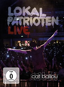 Cat Ballou - LOKALPATRIOTEN (Live-DVD + Live-CD)