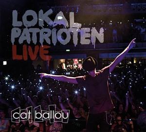 Cat Ballou - LOKALPATRIOTEN (Live-CD) CD