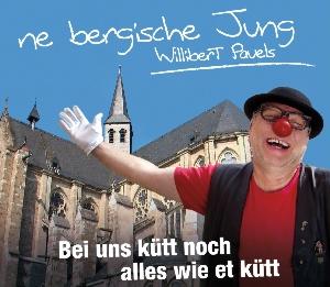 Willibert Pauels - Bei uns kütt noch alles wie et kütt