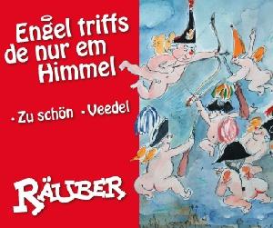 Räuber - Engel triffs de nur em Himmel