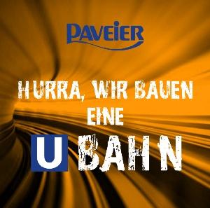 Paveier - Hurra, wir bauen eine U-Bahn (LIVE)
