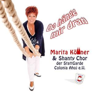 Marita Köllner & Shanty Chor der Stattgarde Colonia Ahoj e.V. - Do hänge mir dran