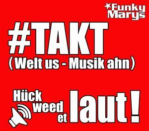 Funky Marys - #TAKT (Welt us - Musik ahn)