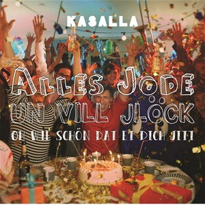 Kasalla - Alles Jode (Geburtstagslied) Download-Album