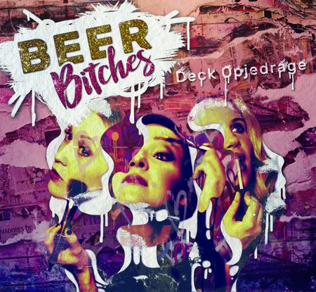 BeerBitches - Deck Opjedrage - 0