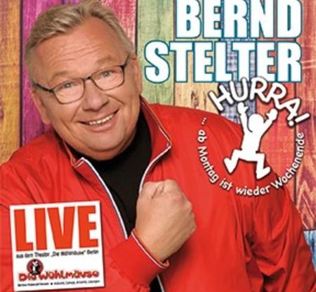 Bernd Stelter - Hurra, ab Montag ist wieder Wochenende (Live) - 0