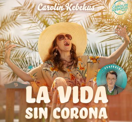 Carolin Kebekus - La Vida Sin Corona - 0
