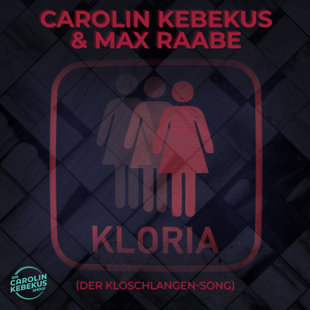 Carolin Kebekus - Kloria (Der Kloschlangen-Song) - 0