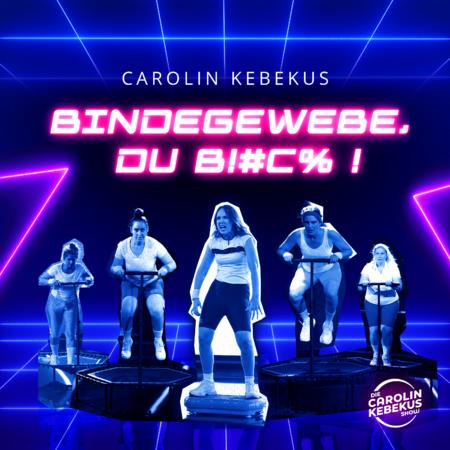 Carolin Kebekus - Bindegewebe, du B!#C% - 0